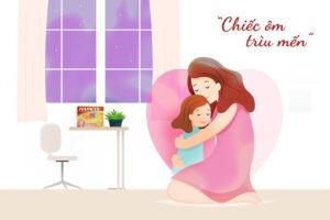 Mẹ luôn dành cho bé chiếc ôm trìu mến